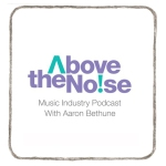Above The Noise Music Industry Podcast Button
